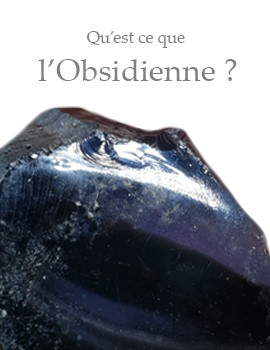 Qu'est ce que l'obsidienne
